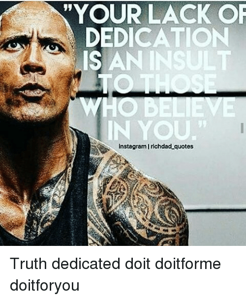 Dedication Quotes   Your Lack Of Dedication Is Anin Sult Who Believe In You Instagram