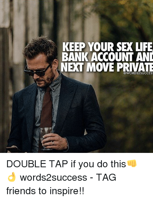 Friends, Life, and Memes: YOUR LIFE  BANK ACCOUNT AND  NEXT MOVE PRIVATE DOUBLE TAP if you do this👊👌 words2success - TAG friends to inspire!!