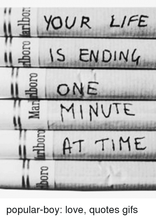 your life is ending minute at tipopular boy love quotes gifs