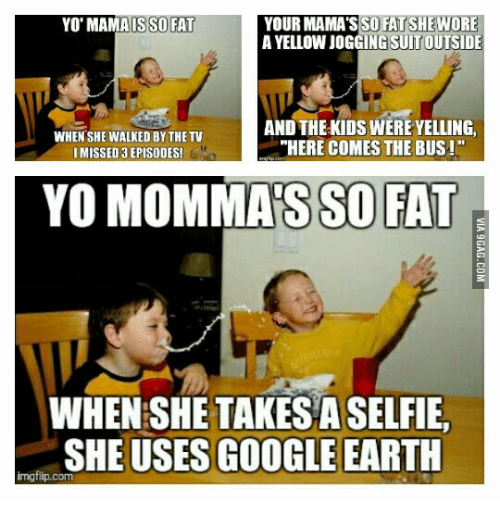 Image of: You Re Mama Is So Fat Funny Your Mamas So Fatshewore Yo Mama Isso Fat Yellow