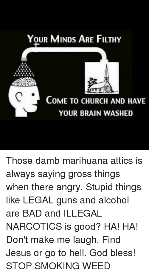 Your Minds Are Filthy Come To Church And Have Your Brain