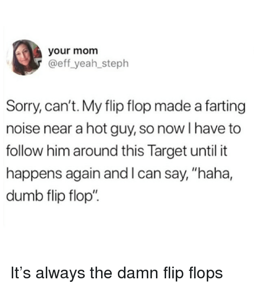 ce8597710 Your Mom Yeah steph Sorry Can t My Flip Flop Made a Farting Noise ...