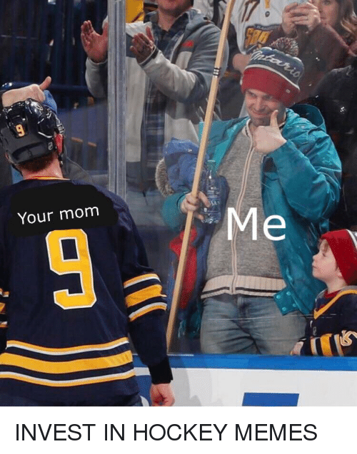 Hockey, Memes, and Mom: Your mom