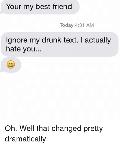 Image result for drunk text i hate you