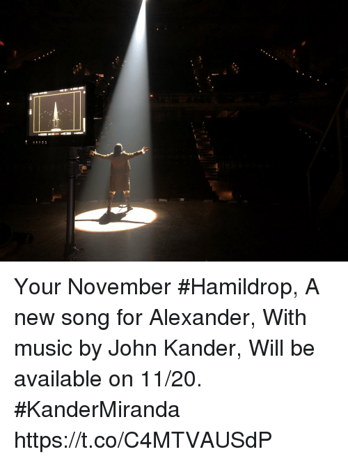 Memes, Music, and 🤖: Your November #Hamildrop, A new song for Alexander, With music by John Kander, Will be available on 11/20.  #KanderMiranda https://t.co/C4MTVAUSdP