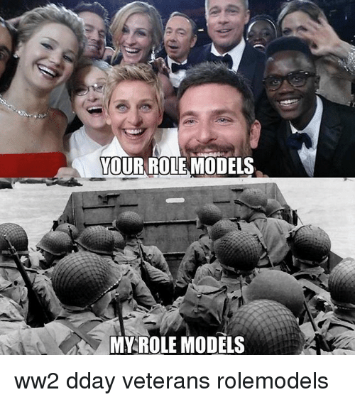 Memes, Models, and Role Models: YOUR ROLE MODELS  MYROLE MODELS ww2 dday veterans rolemodels