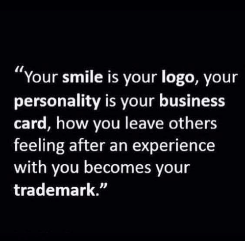 Your smile is your logo your personality is your business card how memes business and logos your smile is your logo your personality is colourmoves