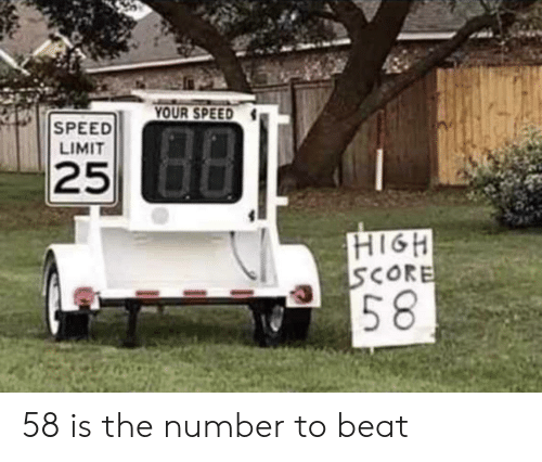 your-speed-speed-limit-25-high-score-58-