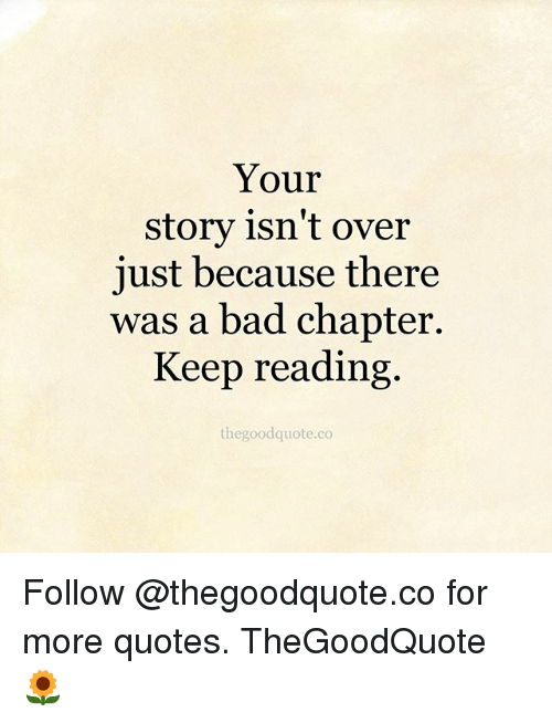 Your Story Isn't Over Just Because There Was a Bad Chapter Keep