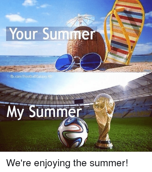 your summer fbcomfootball galaxyhd my summer we re enjoying the