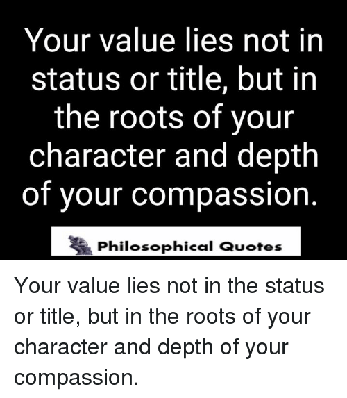 Your Value Lies Not In Status Or Title But In The Roots Of Your