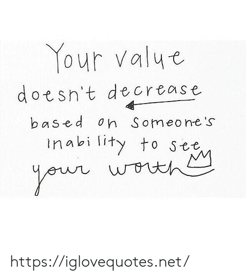 Net, Eur, and Href: Your valye  doesn't decrease  based on Someone's  inability to see  eur wrthM https://iglovequotes.net/