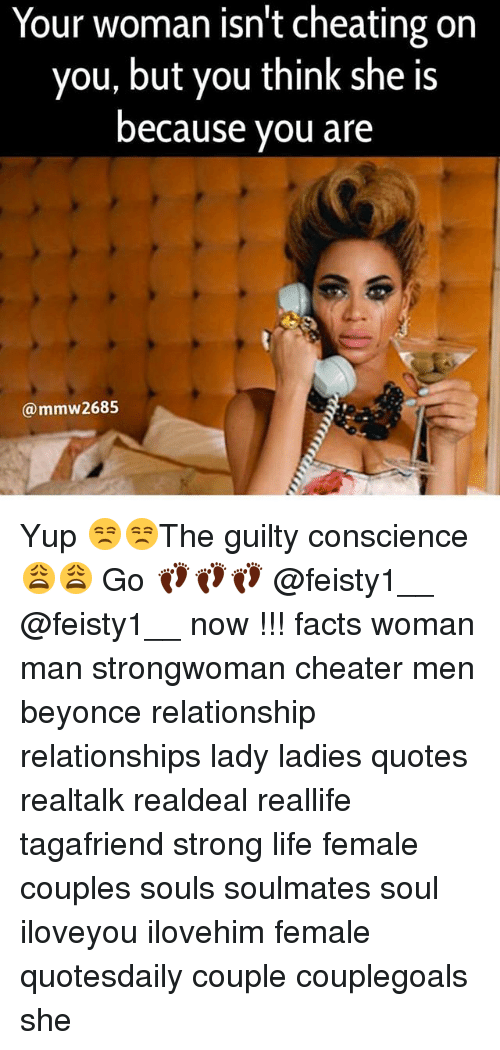 Cheating Female Quotes Beauteous Your Woman Isn't Cheating On You But You Think She Is Because You