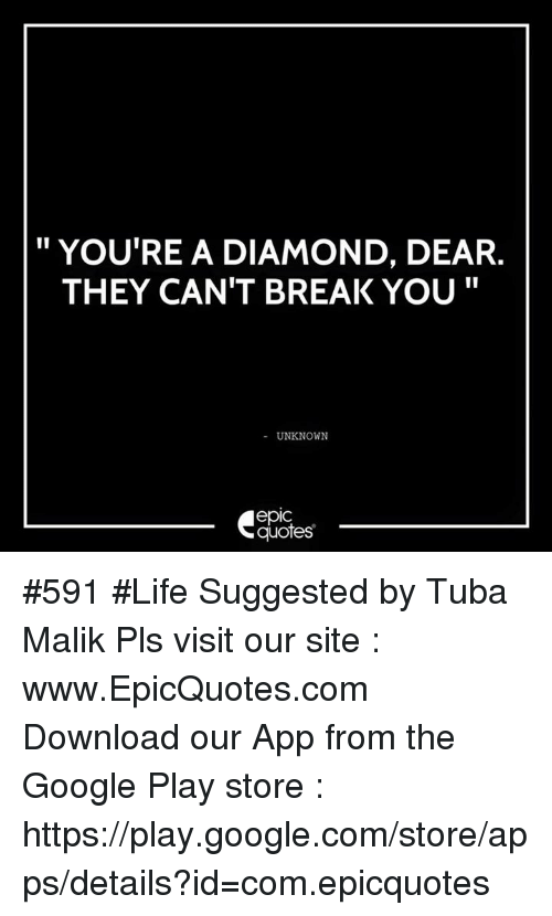 Youre A Diamond Dear They Cant Break You Unknown Epic Quotes 591