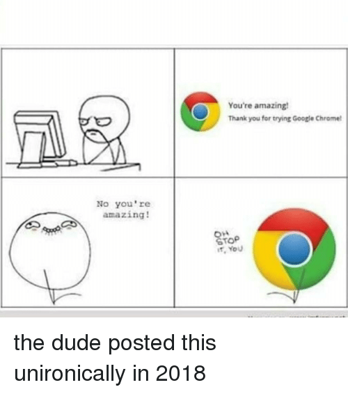 No You Re Amazing: You're Amazing Thank You For Trying Google Chrome No You
