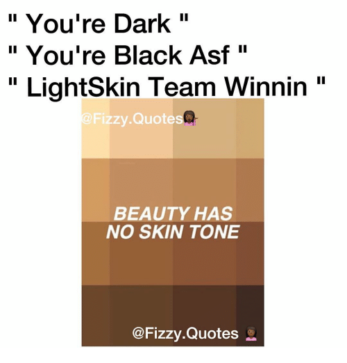 You're Dark II You're Black Asf LightSkin Team Winnin
