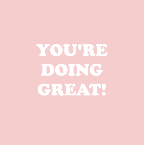 Great, Youre, and Youre Doing Great: YOU'RE  DOING  GREAT