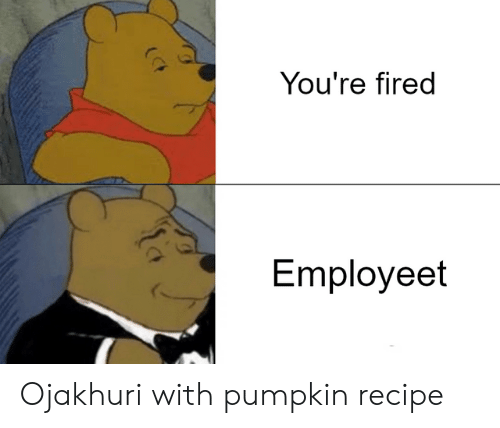 Pumpkin, Com, and Www: You're fired  Employeet Ojakhuri with pumpkin recipe