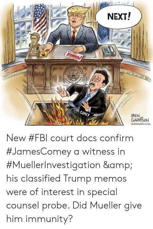 Fbi, Trump, and Old: YoURE  FIRED!  OLD  HICKOR  WAMP  20  BEN  GARRISON  COMEY  OGRRRGRAPHICS.COM New #FBI court docs confirm #JamesComey a witness in #MuellerInvestigation & his classified Trump memos were of interest in special counsel probe. Did Mueller give him immunity?