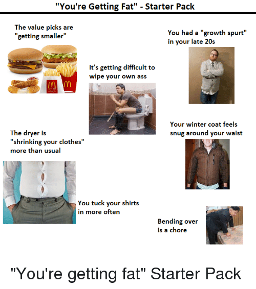 You're Getting Fat - Starter Pack the Value Picks Are Getting