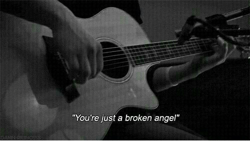 "Angel, Youre, and Just: ""You're just a broken angel"""