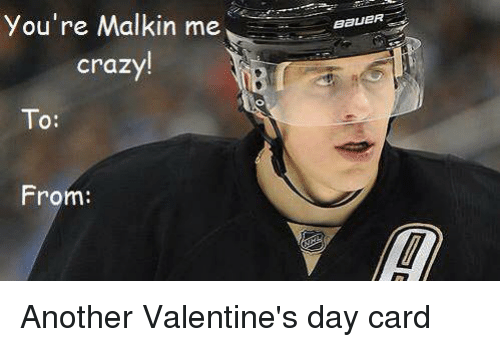 you re malkin me crazy to from bauer another valentine s day card