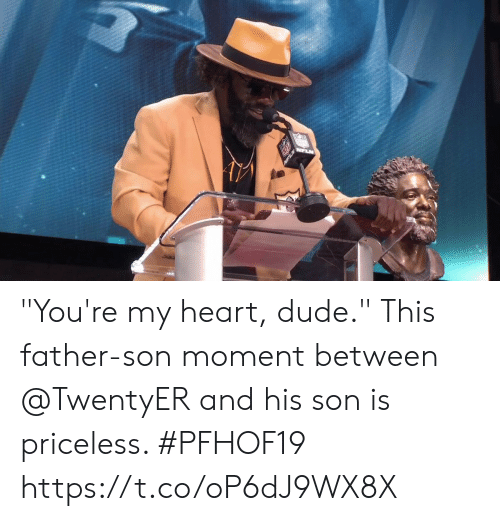 """Dude, Memes, and Heart: """"You're my heart, dude.""""  This father-son moment between @TwentyER and his son is priceless. #PFHOF19 https://t.co/oP6dJ9WX8X"""