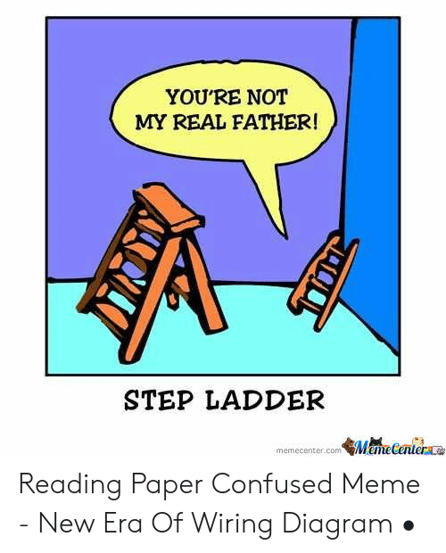YOU'RE NOT MY REAL FATHER! STEP LADDER Nemecentercomame