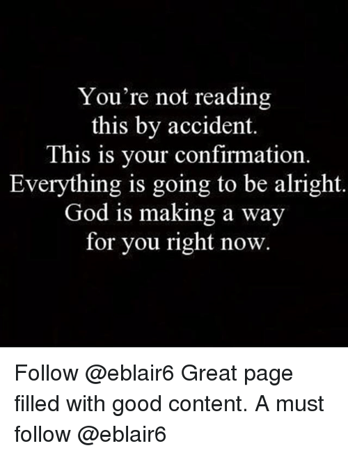 You\'re Not Reading This by Accident This Is Your Confirmation ...
