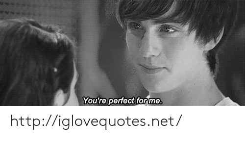Http, Net, and Href: You're perfect forme http://iglovequotes.net/