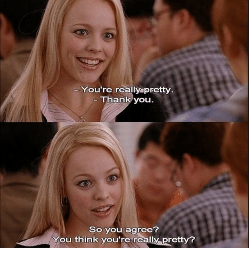Memes, Thank You, and 🤖: You're really pre  Thank you.  So you agree?  You think you're really pretty?