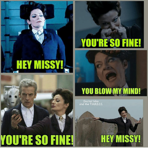 youre so fine hey missy you blow my mind doctor 8600619 ✅ 25 best memes about missy missy memes,Missy Meme