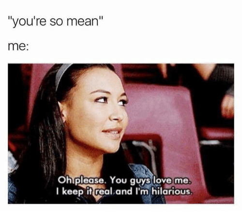 25+ Best Youre So Mean Memes