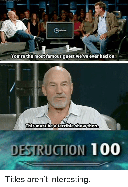 Anaconda, Quest, and Famous: You're the most famous quest we've ever had on.  uffleupagus  Thismust be a terrible showthen.  DESTRUCTION 100 Titles aren't interesting.