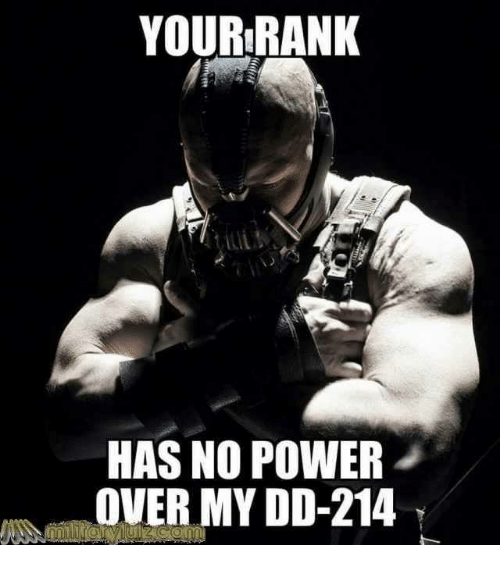 yourirank has no power over my dd 214 7595510 25 best dd214 blanket meme memes lookin memes, past memes, fuck