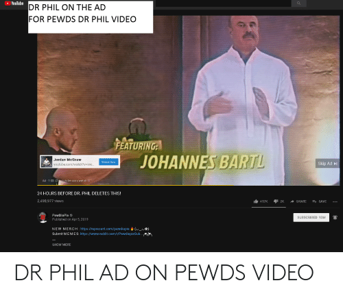 YouTube DR PHIL ON THE AD FOR PEWDS DR PHIL VIDEO EA ANNES