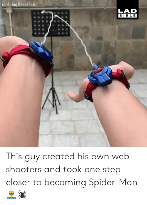 Dank, Shooters, and Spider: YouTube/ HeroTech  LAD  BIBLE This guy created his own web shooters and took one step closer to becoming Spider-Man 🦸‍♂️🕷
