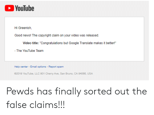 YouTube Hi Greenish Good News! The Copyright Claim on Your
