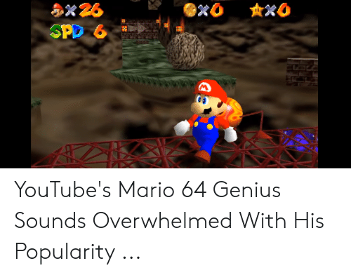 YouTube's Mario 64 Genius Sounds Overwhelmed With His