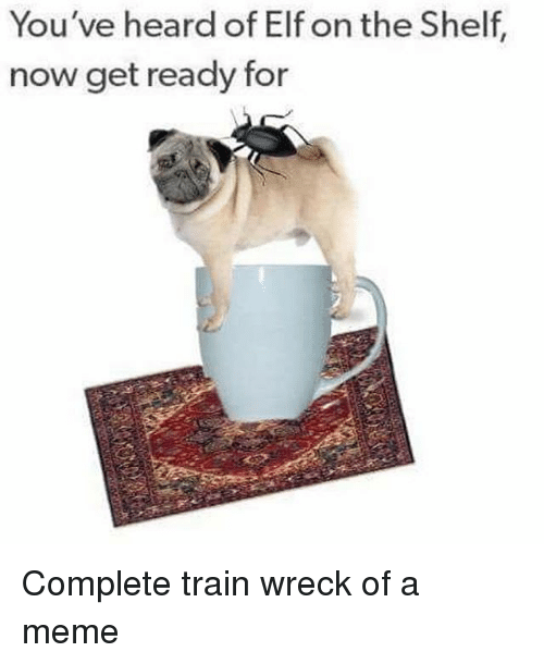youve heard of elf on the shelf now get ready 27795503 you've heard of elf on the shelf now get ready for complete train