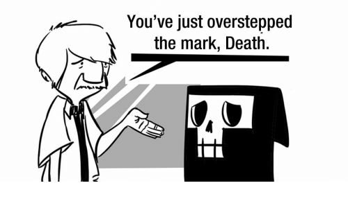 Question Mark Comic: You've just overstepped  the mark, Death