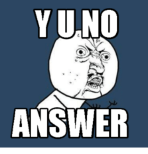 Search Yes results containing all your search terms were ... Y U No Meme