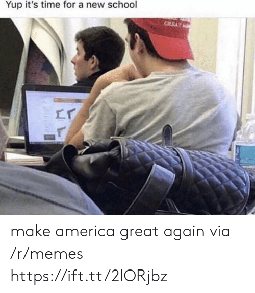 America, Memes, and School: Yup it's time for a new school  GREAT make america great again via /r/memes https://ift.tt/2IORjbz