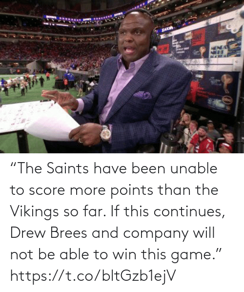 """Football, Nfl, and New Orleans Saints: ZA  HENDA """"The Saints have been unable to score more points than the Vikings so far. If this continues, Drew Brees and company will not be able to win this game."""" https://t.co/bltGzb1ejV"""