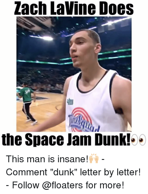 """Dunk, Memes, and Zach LaVine: Zach Lavine Does  the Space Jam Dunk!.. This man is insane!🙌🏼 - Comment """"dunk"""" letter by letter! - Follow @floaters for more!"""