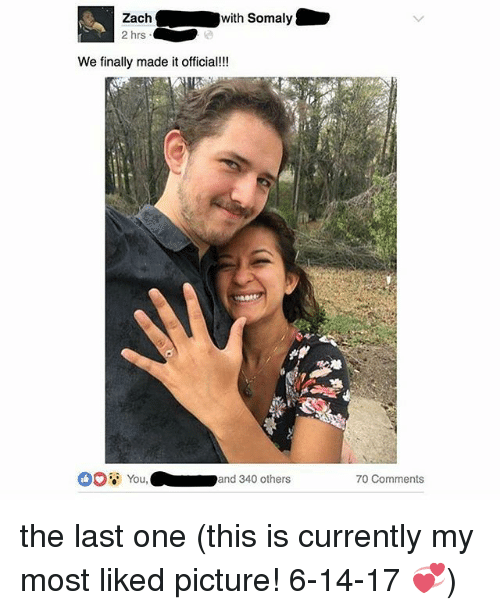 Memes, 🤖, and One: Zach  with s  2 hrs  We finally made it official!!!  You  and 340 others  70 Comments the last one (this is currently my most liked picture! 6-14-17 💞)