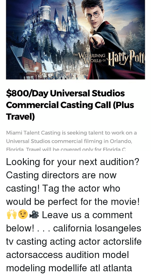ZARDING ORLD OF $800Day Universal Studios Commercial Casting Call