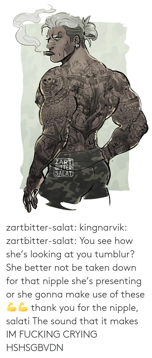 Crying, Gif, and Taken: zartbitter-salat:  kingnarvik: zartbitter-salat: You see how she's looking at you tumblur? She better not be taken down for that nipple she's presenting or she gonna make use of these 💪💪     thank you for the nipple, salati  The sound that it makes   IM FUCKING CRYING HSHSGBVDN
