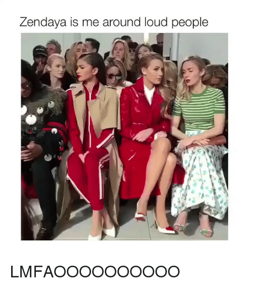 Zendaya, Girl Memes, and People: Zendaya is me around loud people LMFAOOOOOOOOOO