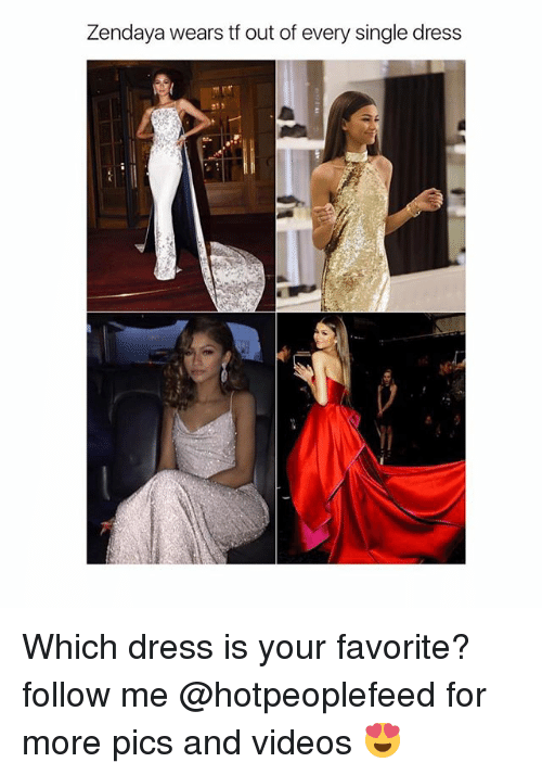 Videos, Dress, and Zendaya: Zendaya wears tf out of every single dress  12  2 Which dress is your favorite? follow me @hotpeoplefeed for more pics and videos 😍